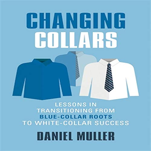 Changing Collars Cover ArtMillions of Americans are struggling, and will struggle, to succeed in their white-collar careers given that they have grown up in a blue-collar background. Changing Collars is an enabling memoir focused upon helping millions of current and future blue-collar Americans succeed in their white-collar careers. Drawing upon his experiences growing up in a blue-collar family and in his 35 years of learning the soft skills and tools needed to climb the corporate ladder in a white-collar world, Daniel Muller shares valuable insights to help millions of