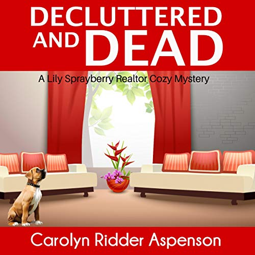 Decluttered and Dead - A Lily Sprayberry Realtor Cozy Mystery, Book 2.jpg
