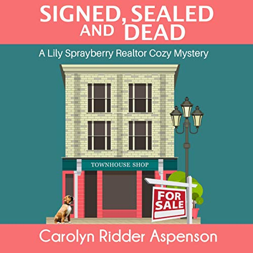 Signed, Sealed, and Dead - A Lily Sprayberry Realtor Cozy Mystery, Book 3.jpg